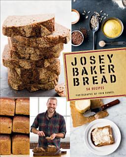Josey Baker Bread Book