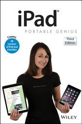 iPad Portable Genius: Covers iOS 8 and all models of iPad, iPad Air, and iPad mini, Edition 3