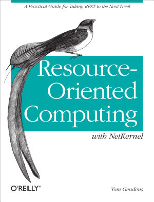 Resource Oriented Computing with NetKernel