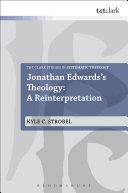 Jonathan Edwards's Theology: A Reinterpretation
