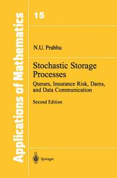 Stochastic Storage Processes: Queues, Insurance Risk, Dams, and Data Communication, Edition 2