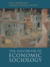 The Handbook of Economic Sociology: Edition 2