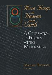 More Things in Heaven and Earth: A Celebration of Physics at the Millennium