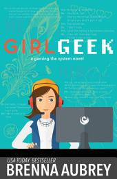 Girl Geek: A Gaming The System Prequel