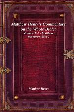 Matthew HenryÕs Commentary on the Whole Bible: Volume V-I - Matthew