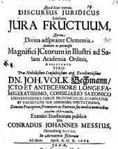 Discursus iur. exhibens iura fructuum