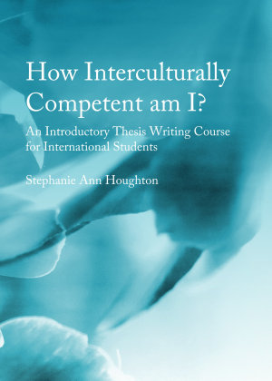 How Interculturally Competent am I  An Introductory Thesis Writing Course for International Students