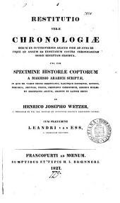 Restitution veræ chronologiæ rerum ex controversiis Arianis ... contra chronologiam hodie receptam exhibita