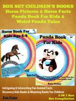 Box Set Children s Books  Horse Pictuers   Horse Facts   Panda Book For Kids   Weird Panda Tales PDF