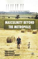 Masculinity Beyond the Metropolis PDF