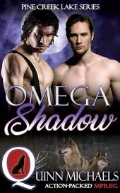 OMEGA SHADOW: PINE CREEK LAKE DEN SERIES: MM Romance Omegaverse Mpreg Series (Gay Romance)