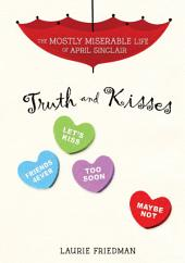 #3 Truth and Kisses