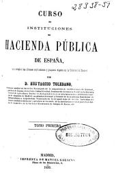Curso de instituciones de Hacienda Pública en España: (1859. IX, 11-888 p.)