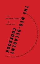 The Neo-Decadent Cookbook