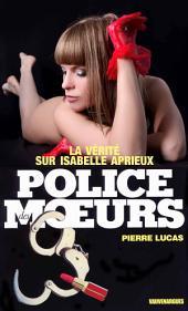 Police des moeurs no83 La Vérité sur Isabelle Aprieux