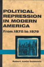 Political Repression in Modern America from 1870 to 1976