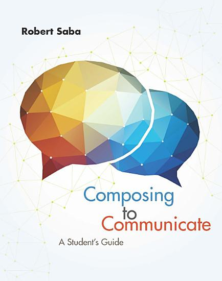 Composing to Communicate  A Student s Guide PDF