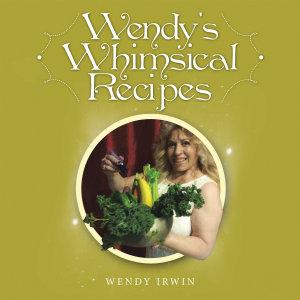 Wendy's Whimsical Recipes