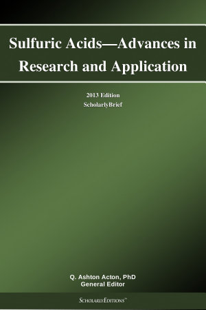 Sulfuric Acids   Advances in Research and Application  2013 Edition PDF