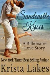 Sandcastle Kisses: A Billionaire Love Story