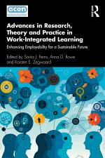 Advances in Research, Theory and Practice in Work-Integrated Learning