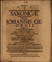 De serenissimae ac potentissimae domus Saxonicae Principp. Ducibb. Electoribb. praesertim iis qui nomine Johannis Georgii insigniti sunt
