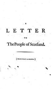 A Letter to the People of Scotland, on the Alarming Attempt to Infringe the Articles of the Union, and Introduce a Most Pernicious Innovation, by Diminishing the Number of the Lords of Session. By James Boswell, Esq: Volume 6