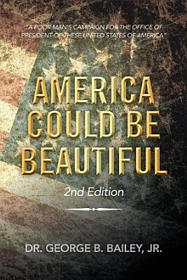 AMERICA COULD BE BEAUTIFUL