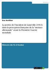 """La portée de l'incident de Lunéville (1913) dans la perception française de la """"menace allemande"""" avant la Première Guerre mondiale"""