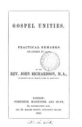 Gospel unities, practical remarks on Ephes. iv