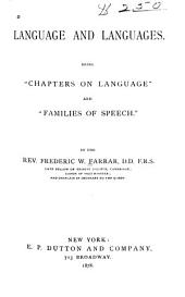 "Language and Languages: Being ""Chapters on Language"" and ""Families of Speech"""