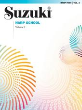 Suzuki Harp School - Volume 2: Harp Part