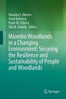 Miombo Woodlands in a Changing Environment  Securing the Resilience and Sustainability of People and Woodlands PDF