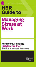 HBR Guide to Managing Stress at Work