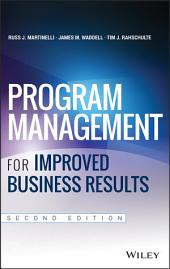 Program Management for Improved Business Results: Edition 2