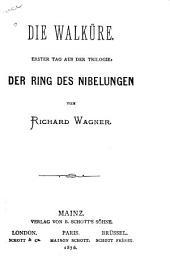 Die Walküre: erster Tag aus der Trilogie: Der Ring des Nibelungen, Band 19