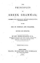 The Principles of Greek Grammar: Comprising the Substance of the Most Approved Greek Grammars Extant