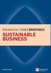 Sustainable Business: Financial Times Briefing: Financial Times Briefing PDF eBook