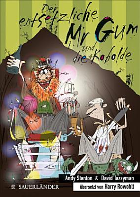 Der entsetzliche Mr Gum und die Kobolde PDF