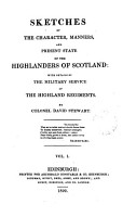 Sketches of the character  manners  and present state of the Highlanders of Scotland  with details of the military service of the Highland regiments PDF