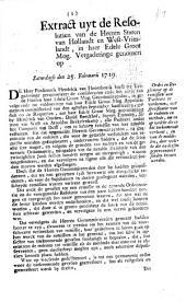 Extract uyt de resolutien van de heeren Staten van Hollandt en West-Vrieslandt, in haer ... vergaderinge genomen op saturdagh den 25. februarii 1719