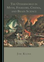 The Otherworld in Myth, Folklore, Cinema, and Brain Science