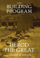 The Building Program of Herod the Great PDF