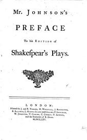 Mr. Johnson's Preface to His Edition of Shakespear's Plays