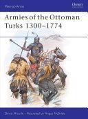 Armies of the Ottoman Turks 1300–1774