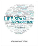 A Topical Approach to Life Span Development