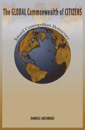 The Global Commonwealth of Citizens: Toward Cosmopolitan Democracy