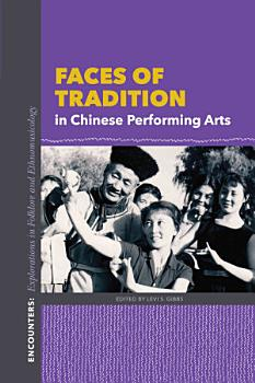 Faces of Tradition in Chinese Performing Arts PDF