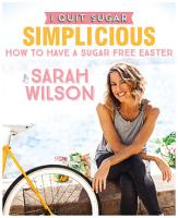I Quit Sugar  How to Have a Sugar Free Easter PDF