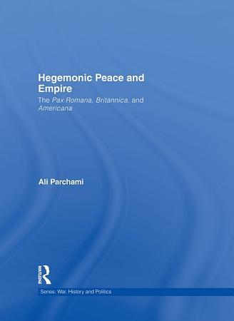 Hegemonic Peace and Empire PDF